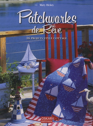 Mary Hickey - Patchworks de Rêve - 16 Projets style Cottage.