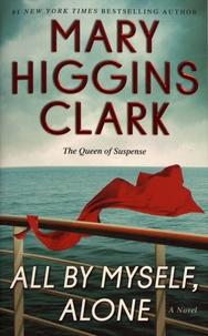 Mary Higgins Clark - All by Myself, Alone.