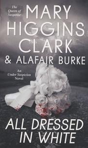 Mary Higgins Clark et Alafair Burke - All Dressed in White.