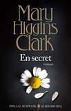 Mary Higgins Clark - En secret.