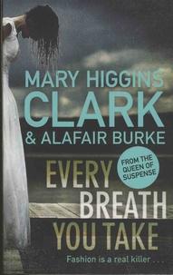 Mary Higgins Clark et Alafair Burke - Every Breath you Take.