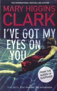 Mary Higgins Clark - I've got my eyes on you.