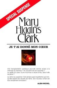 Mary Higgins Clark - Je t'ai donné mon coeur.