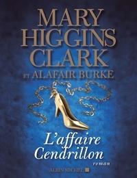 Mary Higgins Clark et Alafair Burke - L'Affaire Cendrillon.