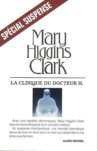 Mary Higgins Clark - La Clinique du docteur H.