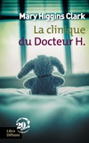 Mary Higgins Clark - La clinique du Docteur H..