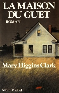 Téléchargement gratuit d'ebook au format txt La Maison du Guet 9782226020444 in French DJVU MOBI par Mary Higgins Clark