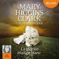 Mary Higgins Clark - La mariée était en blanc.