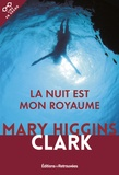 Mary Higgins Clark - La nuit est mon royaume.