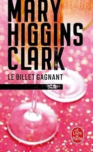 Livres électroniques gratuits à lire et à télécharger Le billet gagnant par Mary Higgins Clark (Litterature Francaise) MOBI 9782253087946