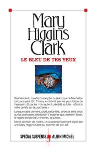 Téléchargez des livres gratuits Le bleu de tes yeux 9782226258076 par Mary Higgins Clark (French Edition) MOBI PDB