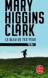 Mary Higgins Clark - Le bleu de tes yeux.