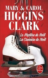 Mary Higgins Clark et Carol Higgins Clark - Le mystère de Noël et La croisière de Noël.