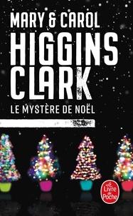 Mary Higgins Clark et Carol Higgins Clark - Le mystère de Noël.