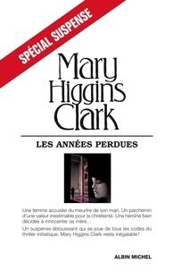 Mary Higgins Clark et Mary Higgins Clark - Les Années perdues.