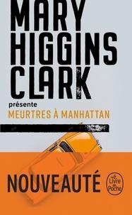 Mary Higgins Clark - Mary Higgins Clark présente : Meurtres à Manhattan.