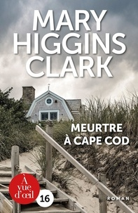 Mary Higgins Clark - Meurtre à Cape Cod.