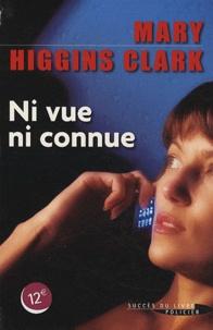 Mary Higgins Clark - Ni vue ni connue.