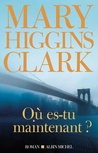 Mary Higgins Clark et Mary Higgins Clark - Où es-tu maintenant ?.