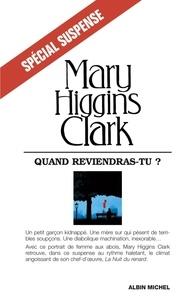 Mary Higgins Clark - Quand reviendras-tu ?.