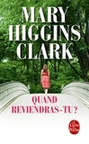 Mary Higgins Clark - Quand reviendras-tu ?.