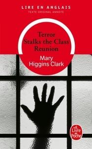 Mary Higgins Clark - Terror stalks the class reunion.