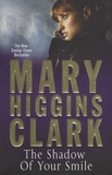 Mary Higgins Clark - The Shadow of your Smile.