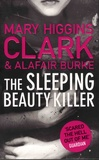 Mary Higgins Clark et Alafair Burke - The Sleeping Beauty Killer.