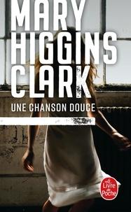 Mary Higgins Clark - Une chanson douce.