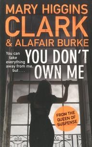 Téléchargez des ebooks pdfs gratuits You Don't Own Me 9781471168444 par Mary Higgins Clark, Alafair Burke