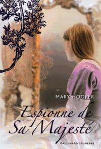 Mary Hooper - Espionne de Sa Majesté.
