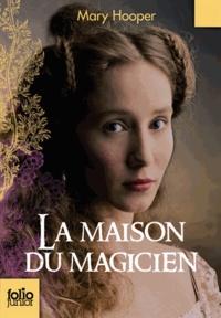 Mary Hooper - La maison du magicien.