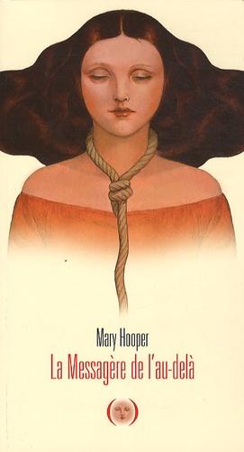 Mary Hooper - La Messagère de l'au-delà.