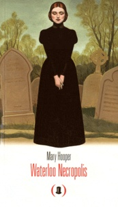 Mary Hooper - Waterloo Necropolis.