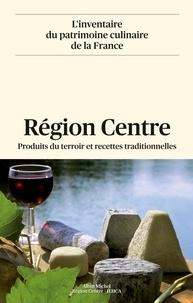 Région Centre - Produits du terroir et recettes traditionnelles.pdf