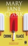 Mary Jane Clark - Crime glacé.