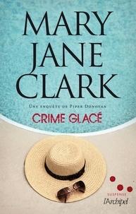Mary Jane Clark - Crime glacé - Une aventure de Piper Donovan.