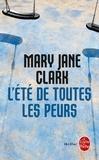 Mary Jane Clark - L'été de toutes les peurs.
