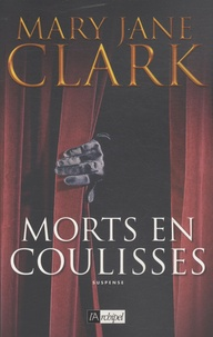 Mary-Jane Clark - Morts en coulisses.