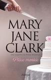 Mary Jane Clark - Pièce montée.