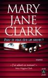 Mary Jane Clark - Puis-je vous dire un secret ?.
