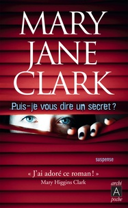 Mary Jane Clark - Puis-je vous dire un secret ?.