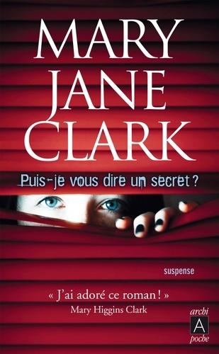 Mary Jane-Clark et Mary Jane Clark - Puis-je vous dire un secret ?.