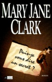 Mary-Jane Clark - Puis-je vous dire un secret ?.
