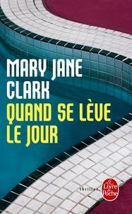Mary Jane Clark - Quand se lève le jour.