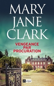 Mary Jane Clark et Mary Jane Clark - Vengeance par procuration.