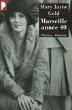 Mary Jayne Gold - Marseille, années 40.