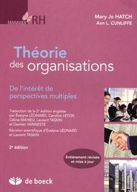 Mary Jo Hatch et Ann L. Cunliffe - Théorie des organisations - De l'intérêt de perspectives multiples.