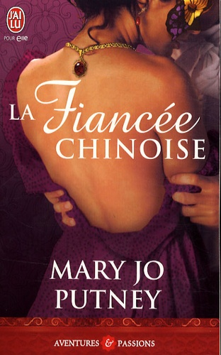 Mary Jo Putney - La fiancée chinoise.