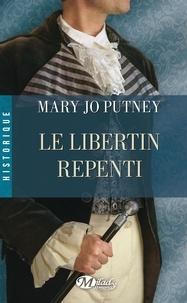 Mary Jo Putney - Le libertin repenti.